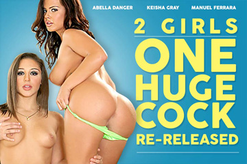 2 Girls, 1 Huge Cock: Re-Released