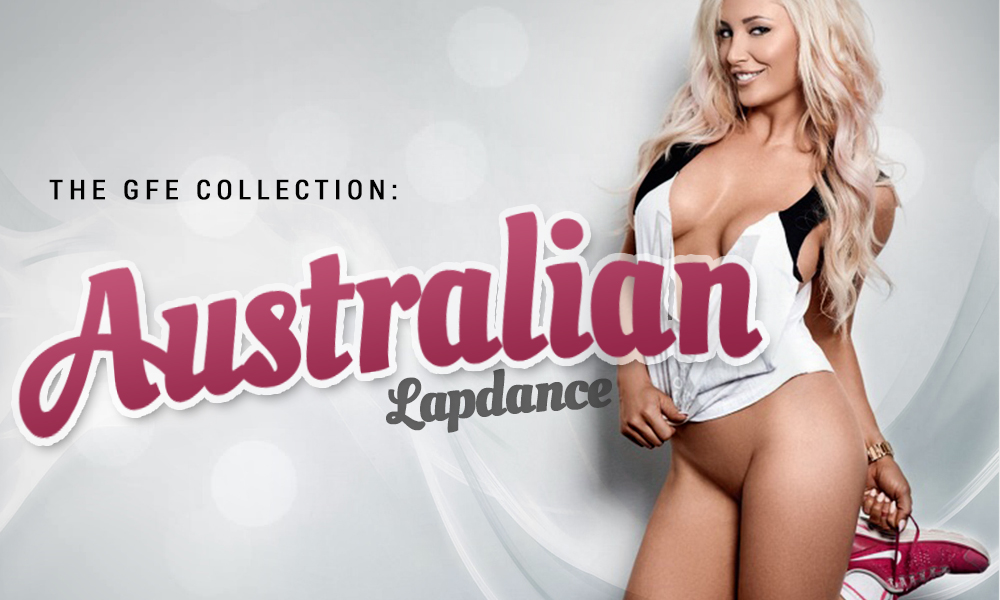 The GFE Collection: Australian Lapdance