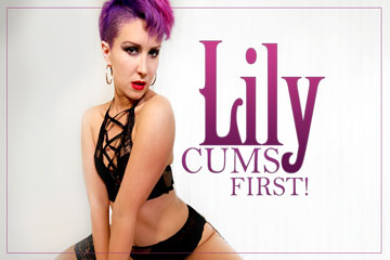Lily Cums First!